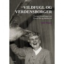 Vildfugl og verdensborger: tretten fortællinger om Estrid Ott og hendes tid