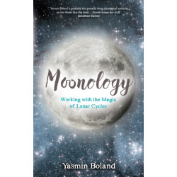 Moonology (TM): Working with the Magic of Lunar Cycles