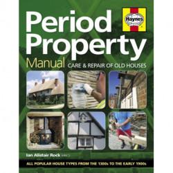 Period Property Manual: Care & repair of old houses