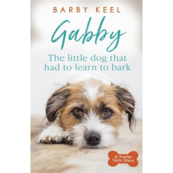 Gabby: The Little Dog that had to Learn to Bark