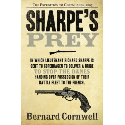The Sharpe's Prey: The Expedition to Copenhagen, 1807