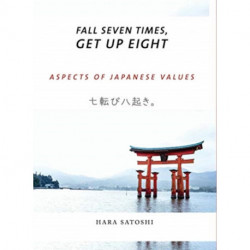 Fall Seven Times, Get Up Eight: Aspects of Japanese Values