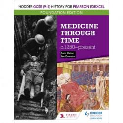Hodder GCSE (9-1) History for Pearson Edexcel Foundation Edition: Medicine through time c.1250-present