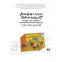 American Originality: Essays on Poetry