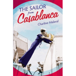 The Sailor from Casablanca: A summer read full of passion and betrayal, set between Golden Age Casablanca and the present day