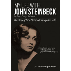 My My Life With John Steinbeck: The story of John Steinbeck's forgotten wife