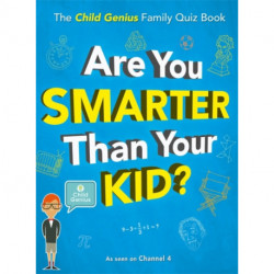 Are You Smarter Than Your Kid?: The Child Genius Family Quiz Book