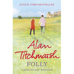 Folly: The gorgeous family saga by bestselling author and national treasure Alan Titchmarsh
