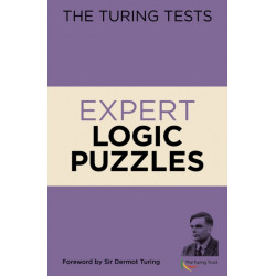 The Turing Tests Expert Logic Puzzles: Foreword by Sir Dermot Turing