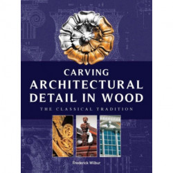 Carving Architectural Detail in Wood - Reissue