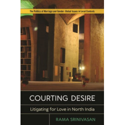 Courting Desire: Litigating for Love in North India