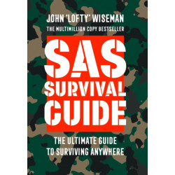 SAS Survival Guide: How to Survive in the Wild, on Land or Sea