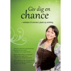 Giv dig en chance - redskaber til selvværd, glæde og udvikling
