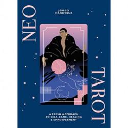 Neo Tarot: A Fresh Approach to Self-Care, Healing & Empowerment