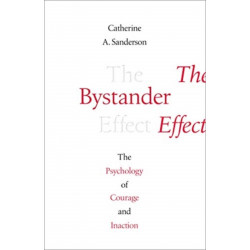 The Bystander Effect: The Psychology of Courage and Inaction