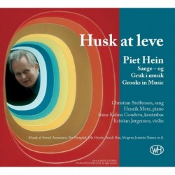 Husk at leve: Piet Hein - Sange og Gruk i musik / Grooks in Music