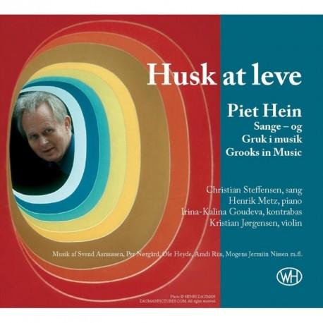 Husk at leve: Piet Hein - Sange og Gruk i musik / Grooks in Music