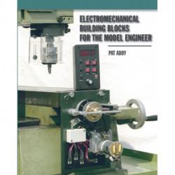 Electromechanical Building Blocks: For the Model Engineer