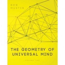 The Geometry of Universal Mind - Volume 2