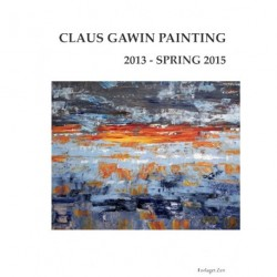Claus Gawin painting 2013 - spring 2015