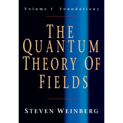 The Quantum Theory of Fields: Volume 1, Foundations