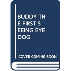 BUDDY THE FIRST SEEING EYE DOG