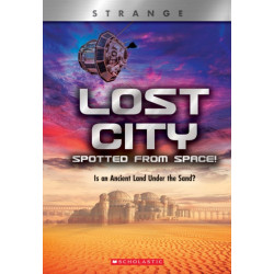 Lost City Spotted From Space! (X Books: Strange): Is an Ancient Land Under the Sand?