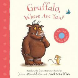 Gruffalo, Where Are You?: A Felt Flaps Book