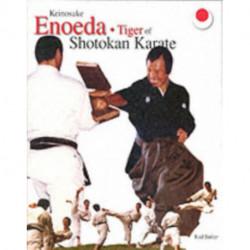 Keinosuke Enoeda: Tiger of Shotokan Karate