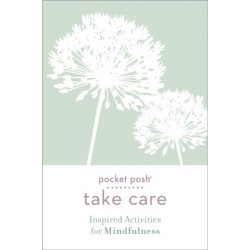 Pocket Posh Take Care: Inspired Activities for Mindfulness