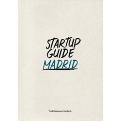 Startup Guide Madrid: The Entrepreneur's Handbook