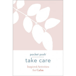 Pocket Posh Take Care: Inspired Activities for Calm