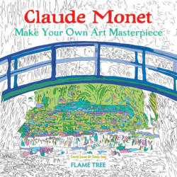 Claude Monet (Art Colouring Book): Make Your Own Art Masterpiece