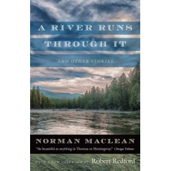A River Runs through It and Other Stories: Fortieth Anniversary Edition