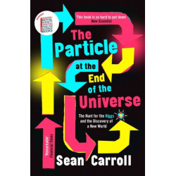 The Particle at the End of the Universe: Winner of the Royal Society Winton Prize