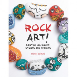 Rock Art!: Painting on Rocks, Stones and Pebbles