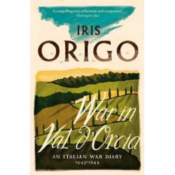 War in Val d'Orcia: An Italian War Diary 1943-1944