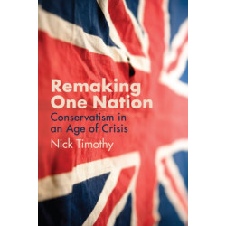 Remaking One Nation: The Future of Conservatism