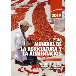 The State of Food and Agriculture 2019 (Spanish Edition): Moving Forward on Food Loss and Waste Reduction