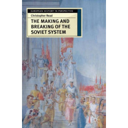 The Making and Breaking of the Soviet System: An Interpretation