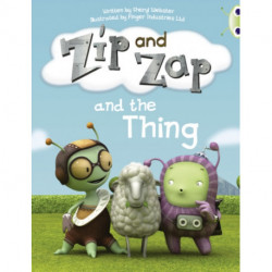 Bug Club Guided Fiction Year 1 Yellow A Zip and Zap and The Thing