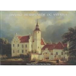 Danske Herregårde og Amerika: rejser i guldalderens Danmark og pionertidens USA med maleren Ferdinand Richardt