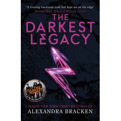 The A Darkest Minds Novel: The Darkest Legacy: Book 4