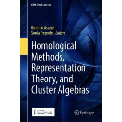 Homological Methods, Representation Theory, and Cluster Algebras
