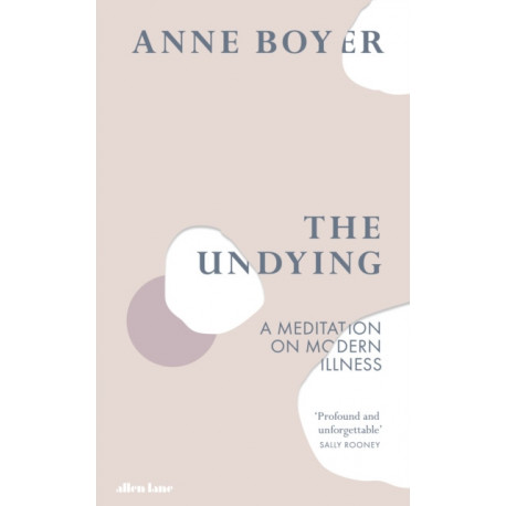 The Undying: A Meditation on Modern Illness