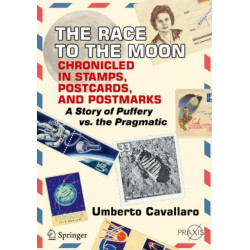 The Race to the Moon Chronicled in Stamps, Postcards, and Postmarks: A Story of Puffery vs. the Pragmatic