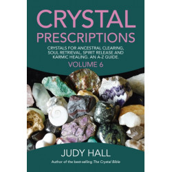 Crystal Prescriptions volume 6 - Crystals for ancestral clearing, soul retrieval, spirit release and karmic healing. An A-Z guide.: Crystals for Ancestral Clearing, Soul Retrieval, Spirit Release and Karmic Healing. An AZ Guide