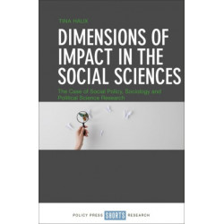 Dimensions of Impact in the Social Sciences: The Case of Social Policy, Sociology and Political Science Research