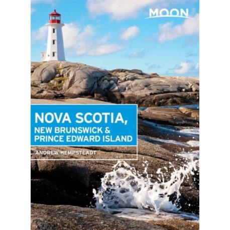 Moon Nova Scotia, New Brunswick & Prince Edward Island (Fifth Edition)