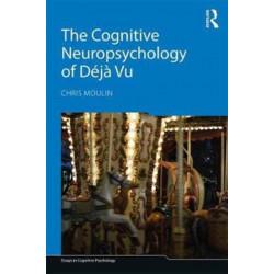 The Cognitive Neuropsychology of Deja Vu
